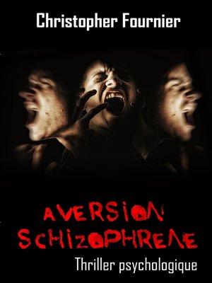 cover image of Aversion schizophrène