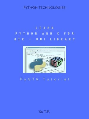 cover image of Learn Python and C for GTK + GUI library