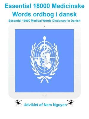 cover image of Essential 18000 Medicinske Words ordbog i dansk