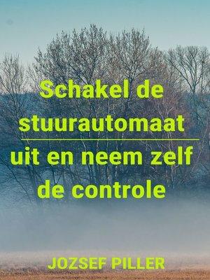 cover image of Schakel De Stuurautomaat Uit En Neem Zelf De Controle