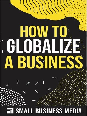 cover image of How to Globalize a Business