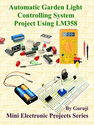 cover image of Automatic Garden Light Controlling System Project Using LM358