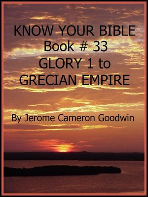 cover image of GLORY 1 to GRECIAN EMPIRE--Book 33--Know Your Bible