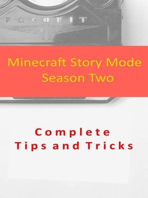 cover image of Minecraft Story Mode--Season Two Complete Tips and Tricks