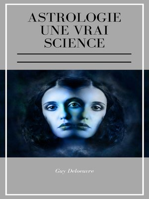 cover image of Astrologie Une Vrai Science