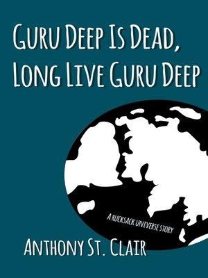 cover image of Guru Deep Is Dead, Long Live Guru Deep