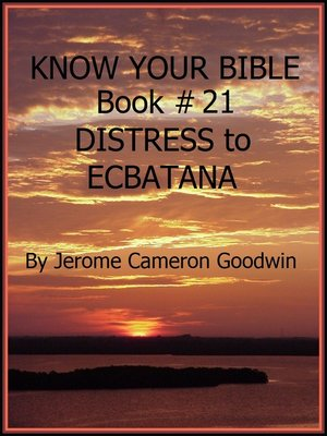 cover image of DISTRESS to ECBATANA--Book 21--Know Your Bible
