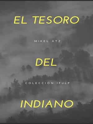 cover image of El tesoro del indiano