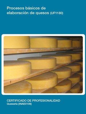 cover image of UF1180--Procesos básicos de elaboración de quesos