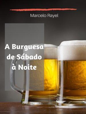 cover image of A Burguesa de Sábado à Noite