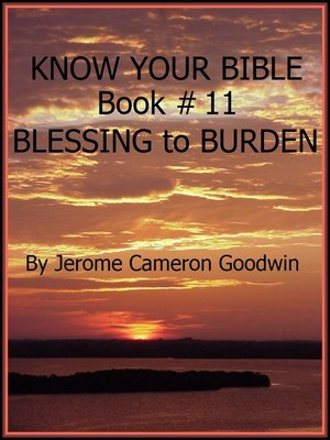 cover image of BLESSING to BURDEN--Book 11--Know Your Bible