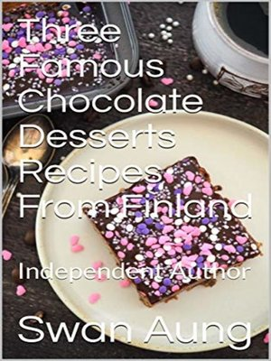 cover image of Three Famous Chocolate Desserts Recipes From Finland
