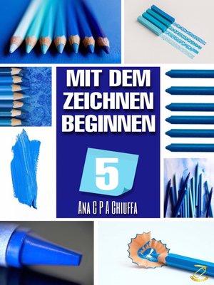 cover image of MIT DEM ZEICHNEN BEGINNEN 5