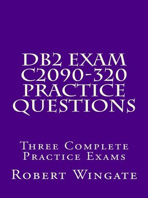 cover image of DB2 Exam C2090-320 Practice Questions