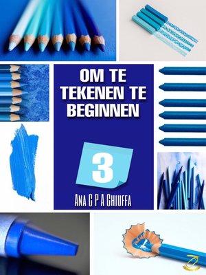 cover image of OM TE BEGINNEN MET TEKENEN 3