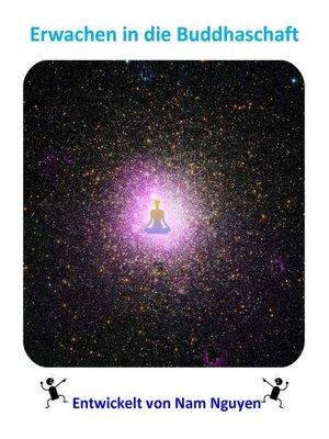 cover image of Erwachen in die Buddhaschaft