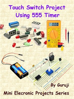 cover image of Touch Switch Project Using 555 Timer
