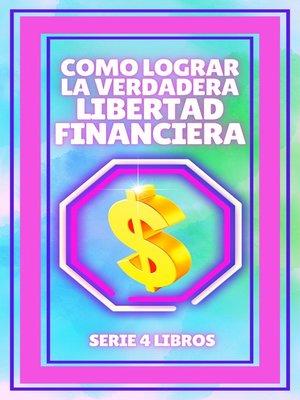 cover image of COMO LOGRAR LA VERDADERA LIBERTAD FINANCIERA