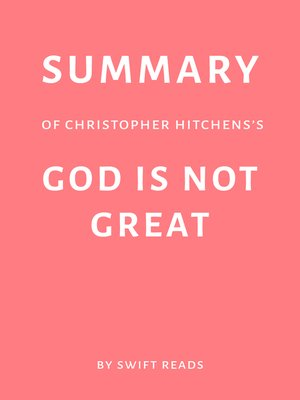 cover image of Summary of Christopher Hitchens's God Is Not Great by Swift Reads