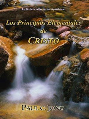 cover image of la fe del Credo de los Apòstoles--Los Principios Elementales de Cristo