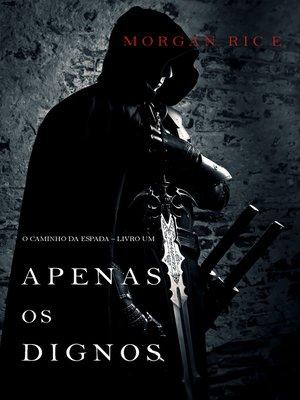 cover image of Apenas os Dignos