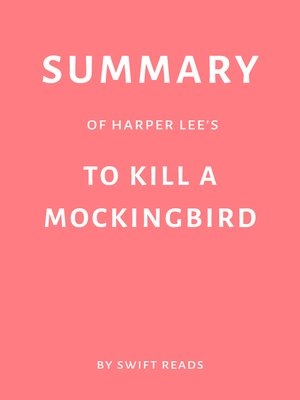 cover image of Summary of Harper Lee's to Kill a Mockingbird by Swift Reads