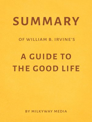 cover image of Summary of William B. Irvine's a Guide to the Good Life