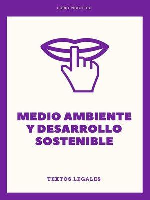 cover image of MEDIO AMBIENTE Y DESARROLLO SOSTENIBLE