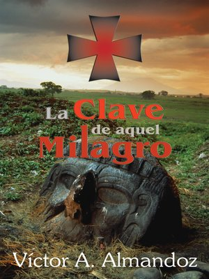 cover image of La Clave de Aquel Milagro