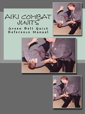 cover image of Aiki Combat Jujits Green Belt Quick Reference Manual