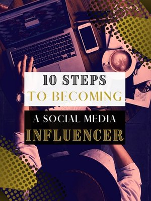 cover image of 10 Easy Steps to Becoming Social Media Influencer