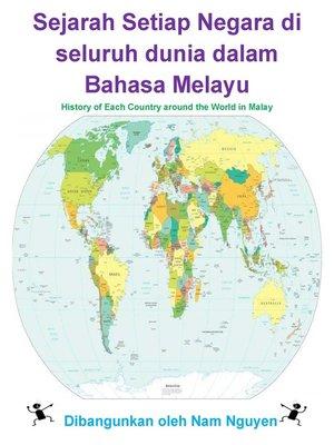 cover image of Sejarah Setiap Negara di seluruh dunia dalam Bahasa Melayu