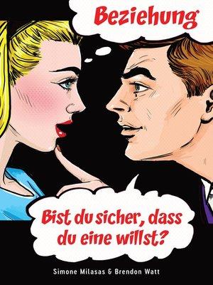 cover image of Beziehung--bist Du sicher, dass Du eine willst?