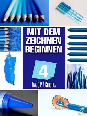 cover image of MIT DEM ZEICHNEN BEGINNEN 4