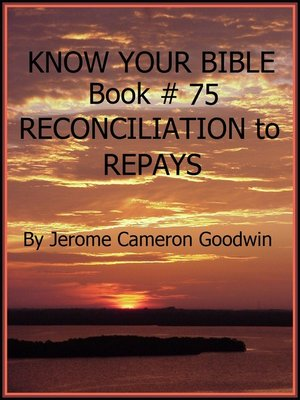 cover image of RECONCILIATION to REPAYS--Book 75--Know Your Bible