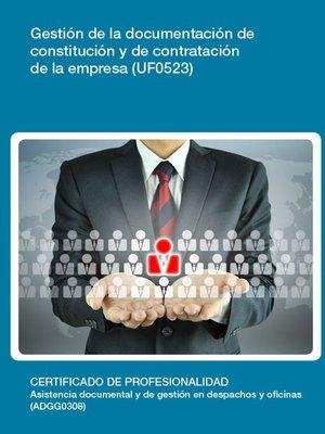 cover image of UF0523--Gestión de la documentación de constitución y de contratación de la empresa