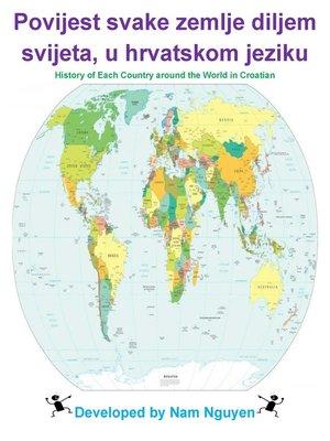 cover image of Povijest svake zemlje diljem svijeta, u hrvatskom jeziku