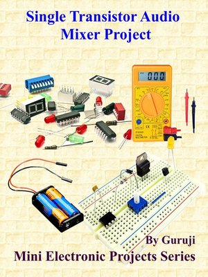 cover image of Single Transistor Audio Mixer Project