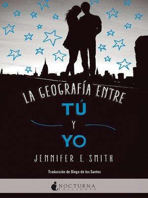 cover image of La geografía entre tú y yo