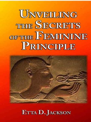 cover image of Unveiling the Secrets of the Feminine Principle