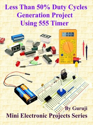 cover image of Less Than 50% Duty Cycles Generation Project Using 555 Timer