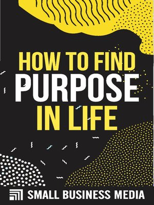 cover image of How to Find Purpose In Life