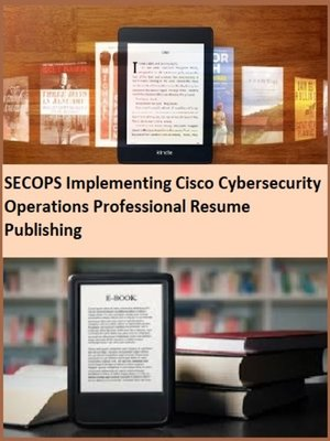 cover image of SECOPS Implementing Cisco Cybersecurity Operations Professional Resume Publishing