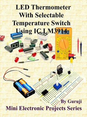 cover image of LED Thermometer With Selectable Temperature Switch Using IC LM3914