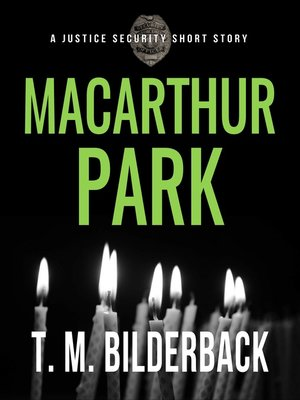 cover image of MacArthur Park--A Justice Security Short Story