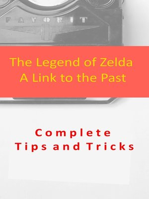 cover image of The Legend of Zelda a Link to the Past Complete Tips and Tricks