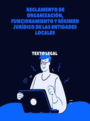 cover image of Reglamento de Organización, Funcionamiento y Régimen Jurídico de las Entidades Locales
