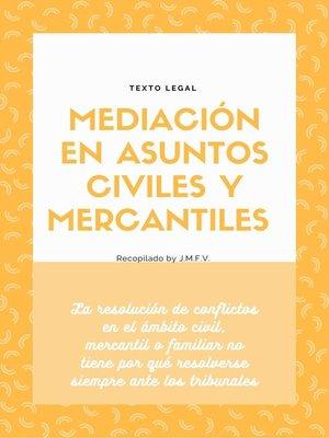 cover image of Mediación en asuntos civiles y mercantiles