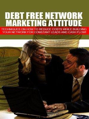 cover image of Debt Free Network Marketing Attitude