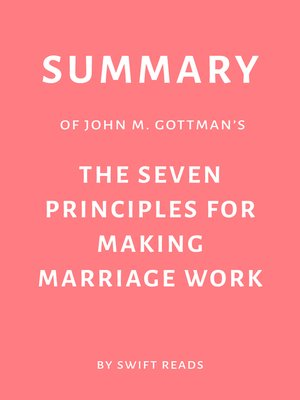 cover image of Summary of John M. Gottman's the Seven Principles for Making Marriage Work by Swift Reads